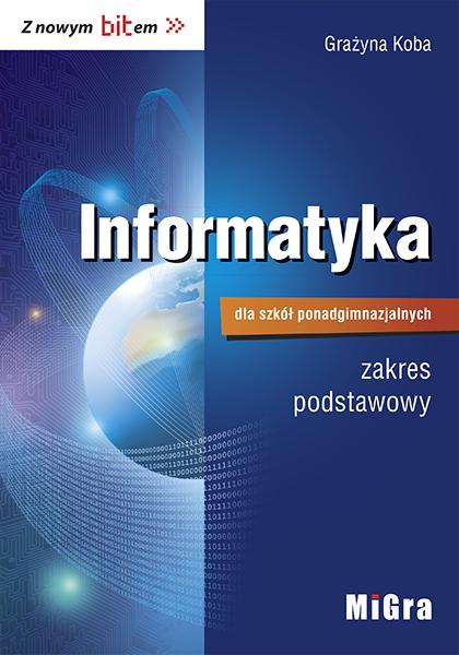 Z nowym bitem. Informatyka dla szkół ponadgimnazjalnych – zakres podstawowy