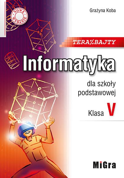 Teraz bajty. Informatyka dla szkoły podstawowej. Klasa V. Nowe wydanie.